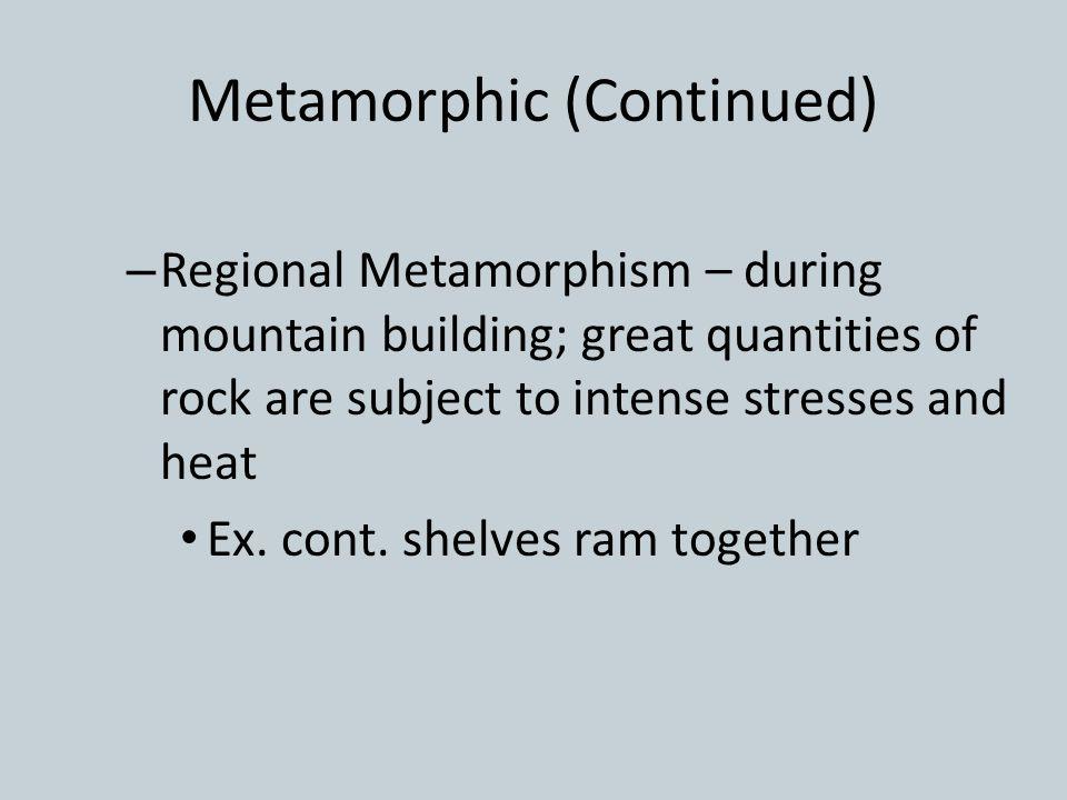 Metamorphic (Continued)