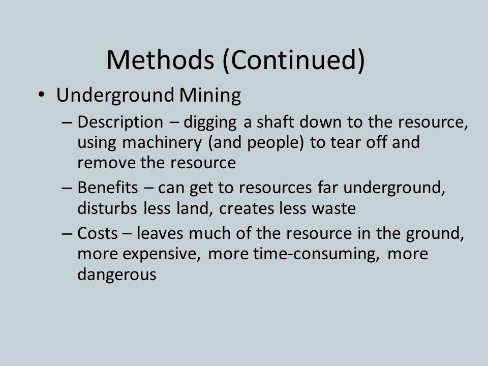 Methods (Continued) Underground Mining