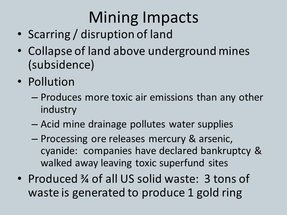 Mining Impacts Scarring / disruption of land