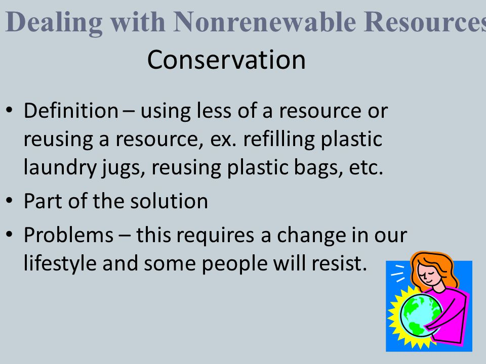 Dealing with Nonrenewable Resources Conservation