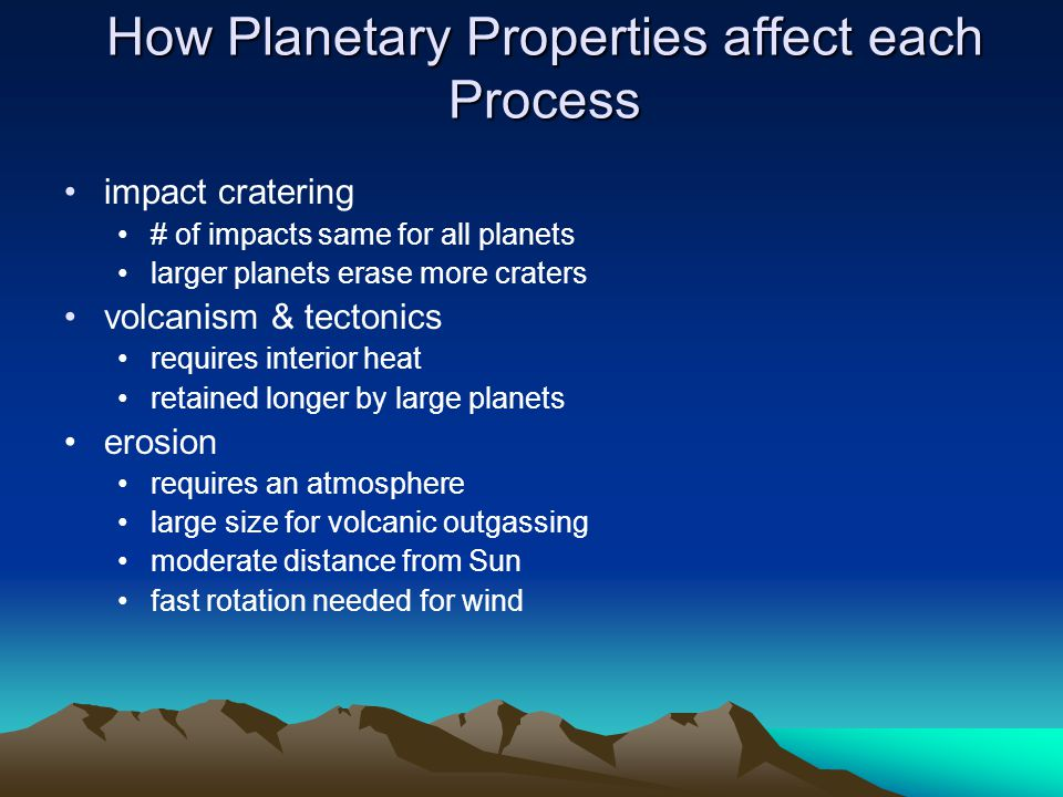 How Planetary Properties affect each Process