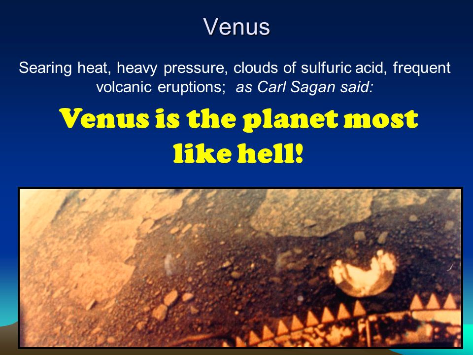 Venus is the planet most like hell!