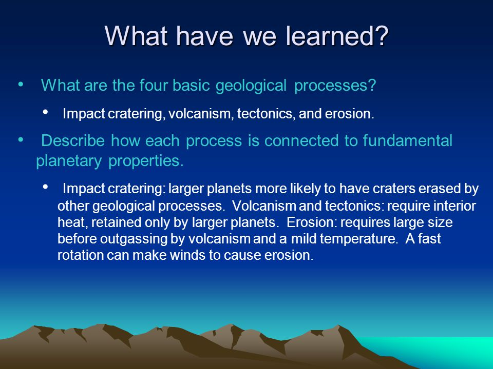 What have we learned What are the four basic geological processes