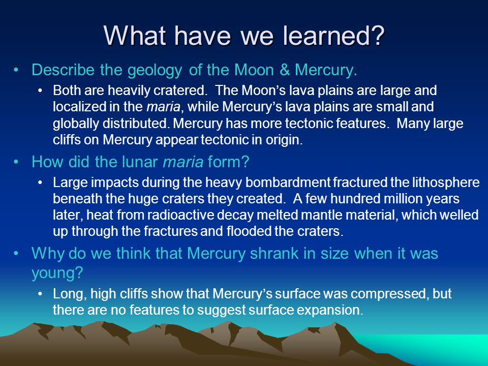 What have we learned Describe the geology of the Moon & Mercury.