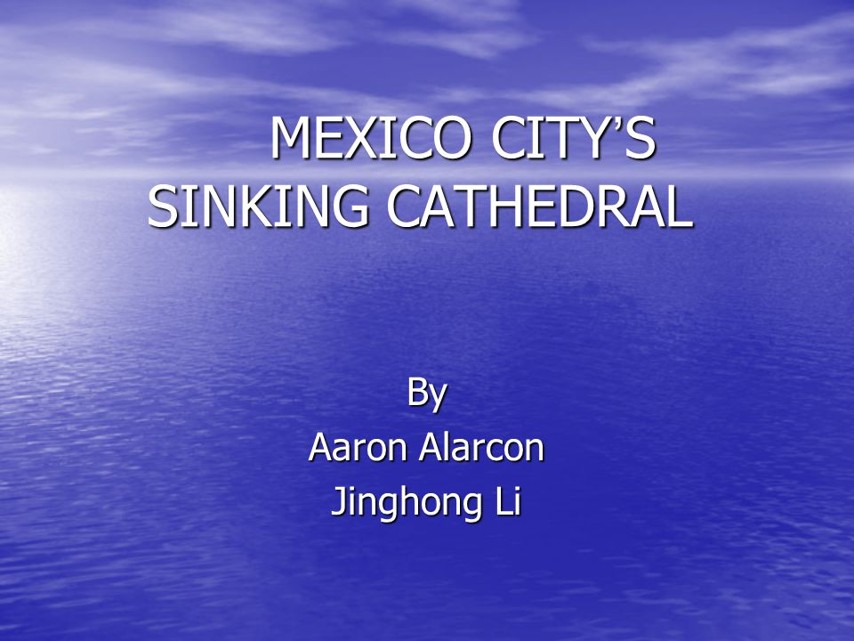 MEXICO CITY'S SINKING CATHEDRAL