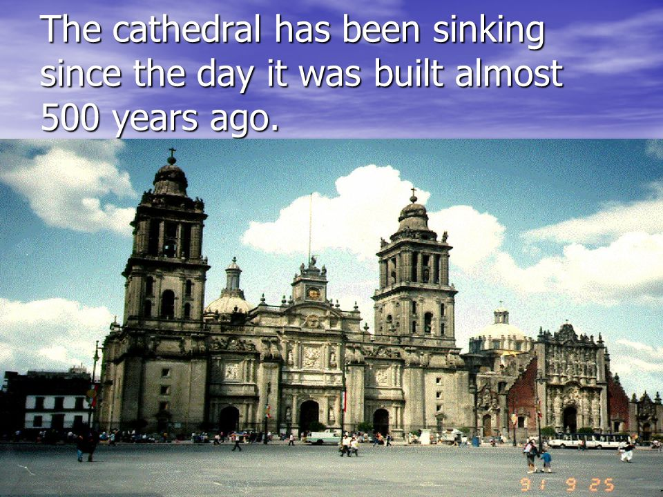 The cathedral has been sinking since the day it was built almost 500 years ago.