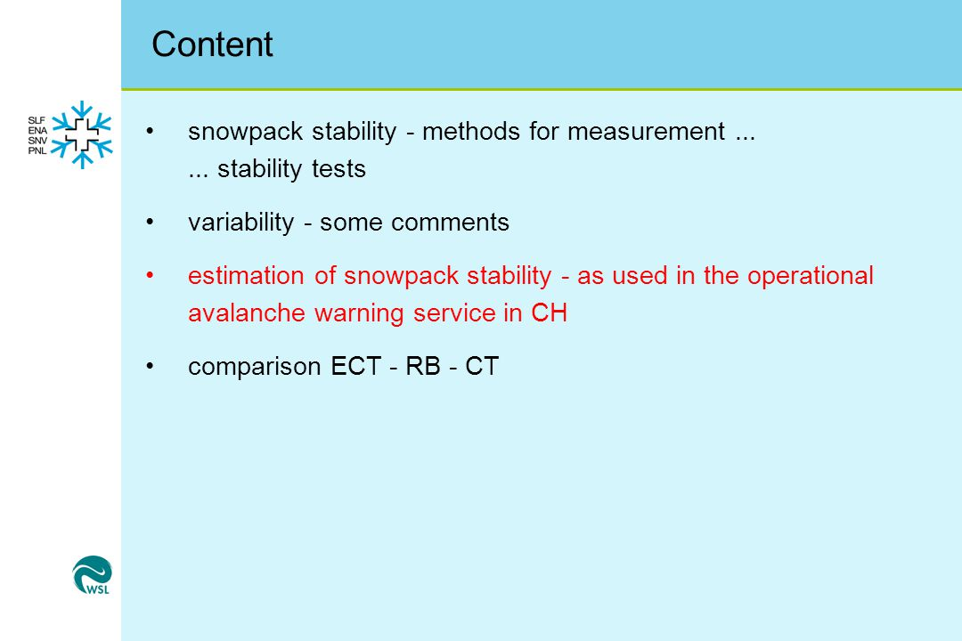 Content snowpack stability - methods for measurement ... ... stability tests. variability - some comments.
