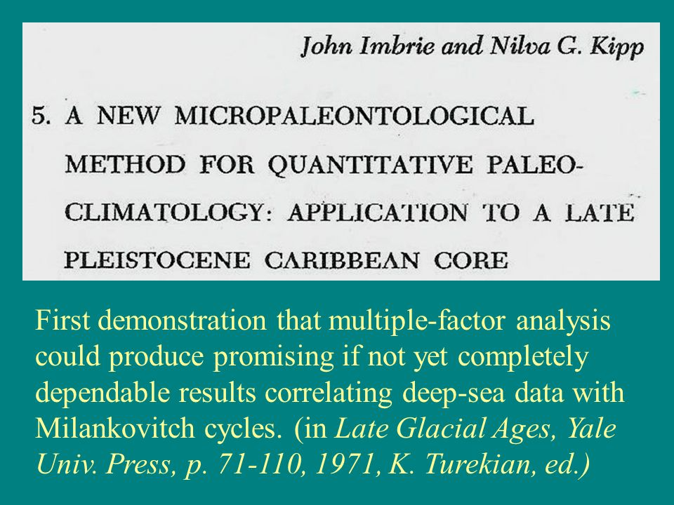 First demonstration that multiple-factor analysis could produce promising if not yet completely dependable results correlating deep-sea data with Milankovitch cycles.