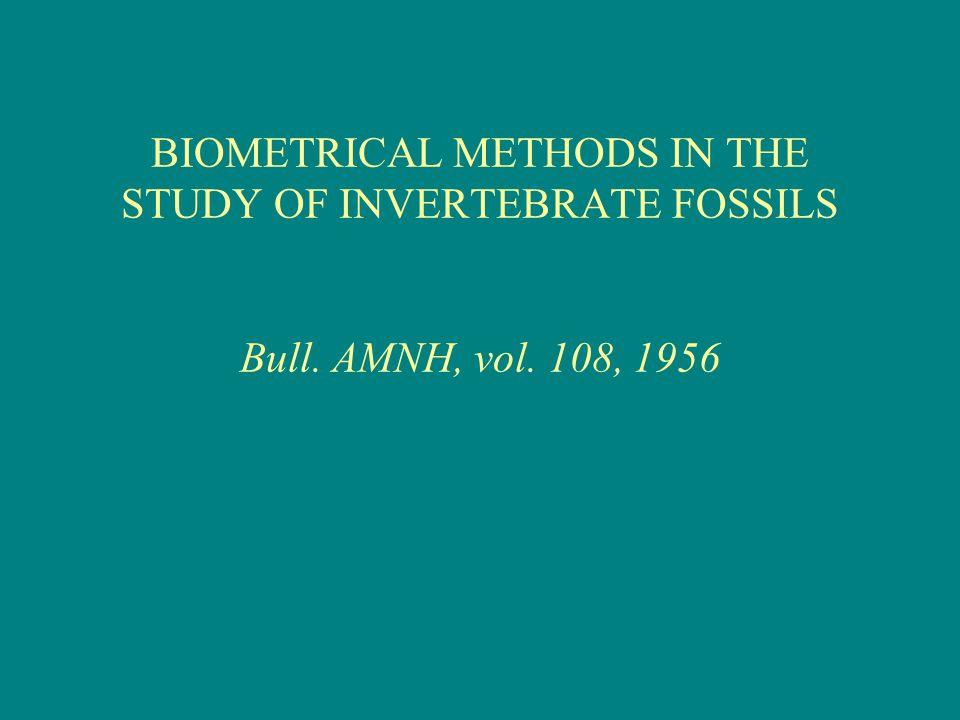 BIOMETRICAL METHODS IN THE STUDY OF INVERTEBRATE FOSSILS Bull