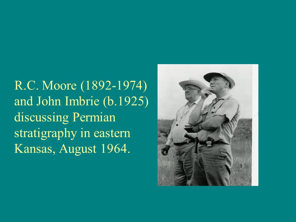 R. C. Moore (1892-1974) and John Imbrie (b