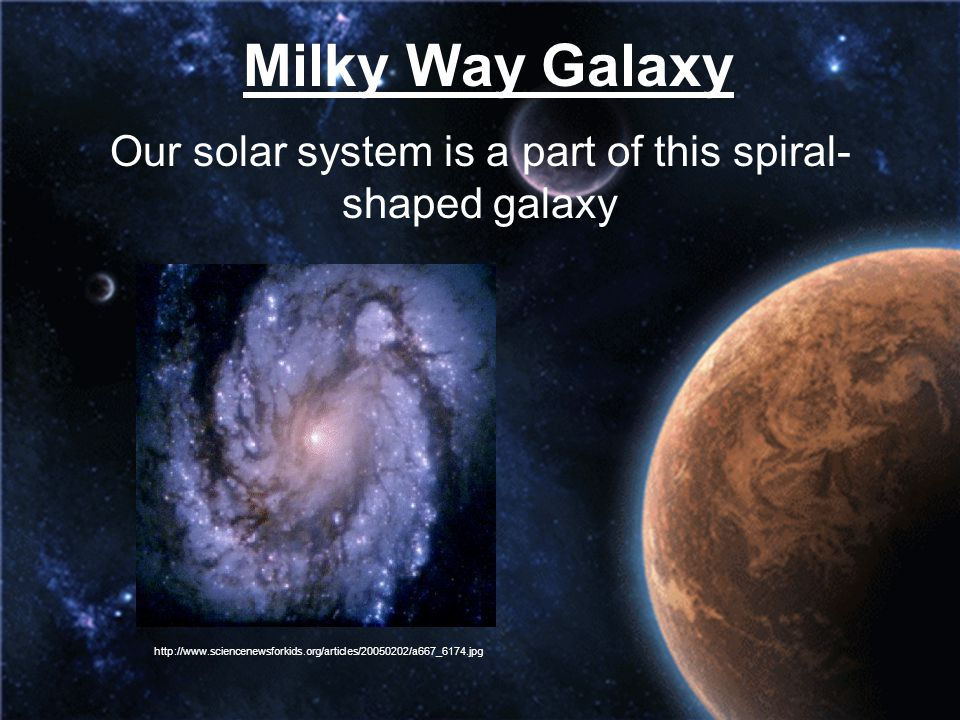 Our solar system is a part of this spiral-shaped galaxy