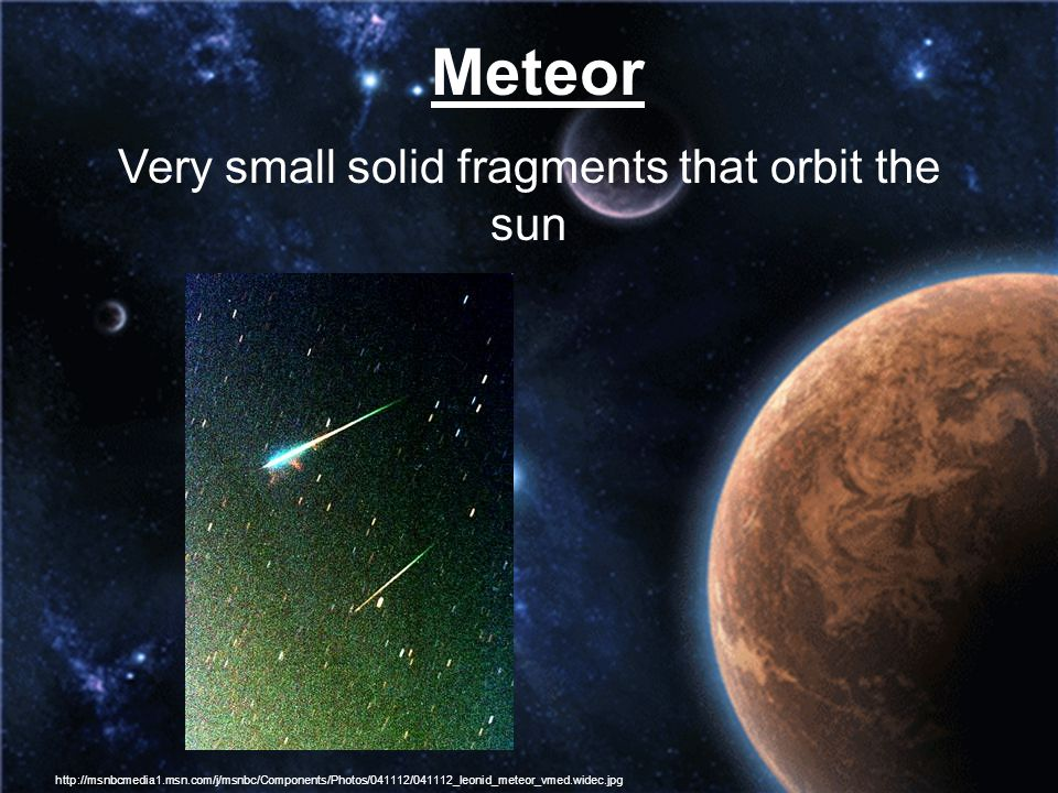 Very small solid fragments that orbit the sun