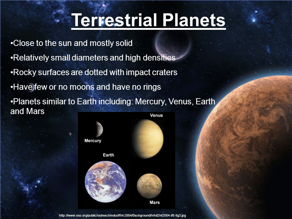 Terrestrial Planets Close to the sun and mostly solid