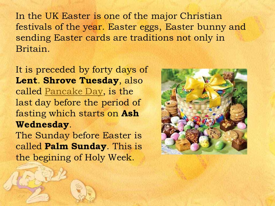 In the UK Easter is one of the major Christian festivals of the year