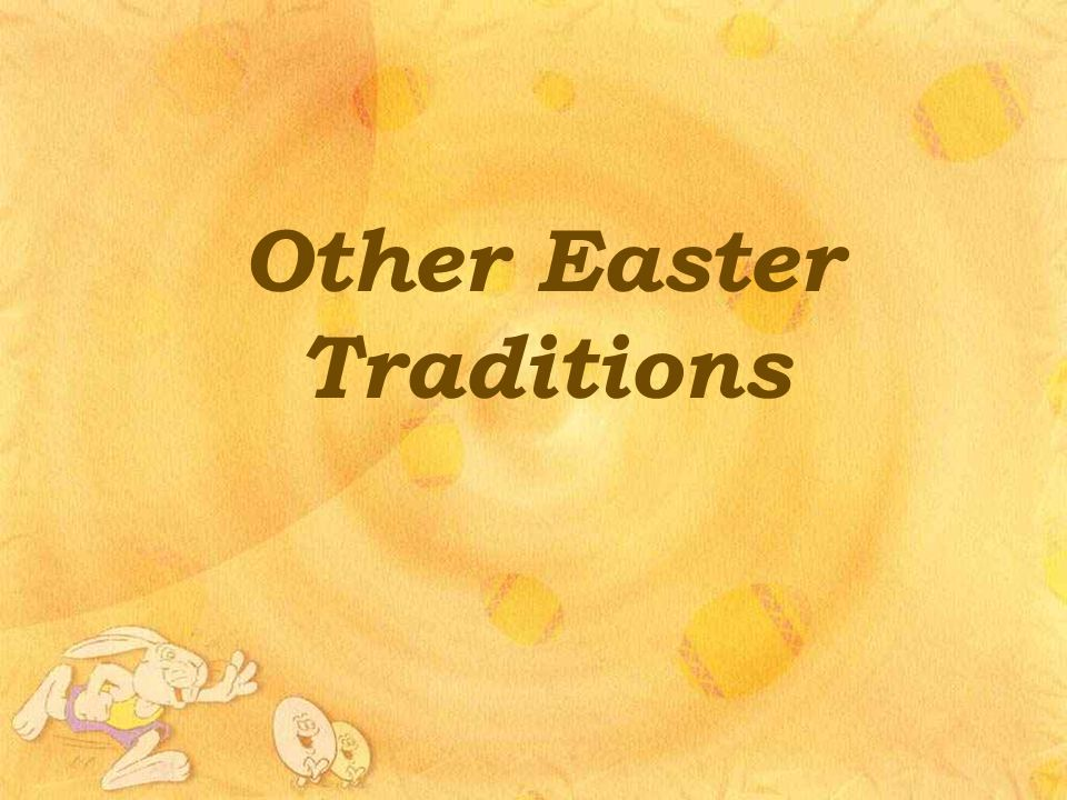 Other Easter Traditions