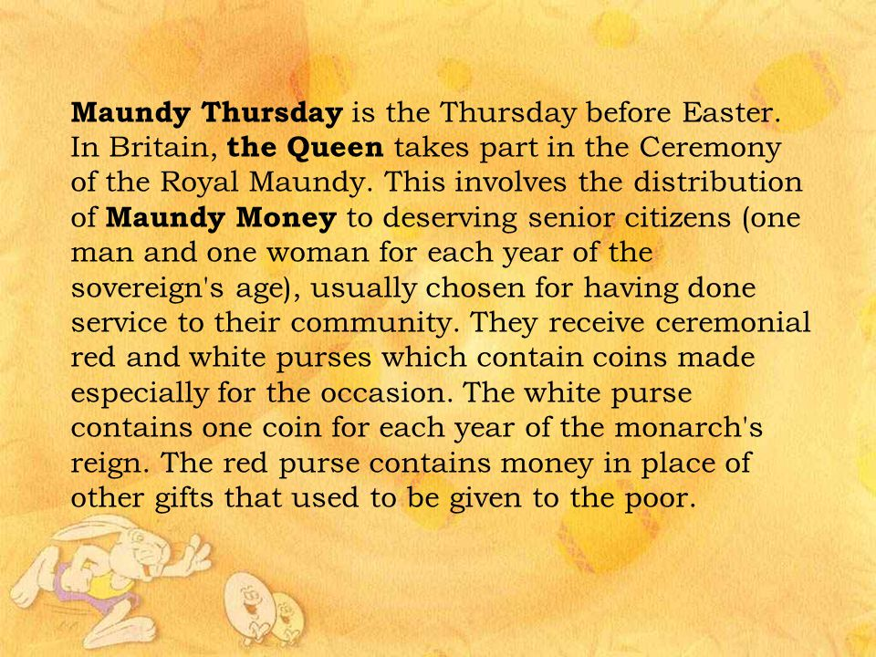 Maundy Thursday is the Thursday before Easter