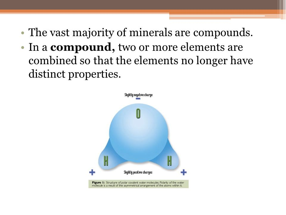 The vast majority of minerals are compounds.