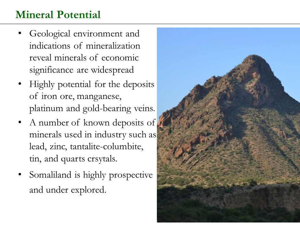 Mineral Potential Geological environment and indications of mineralization reveal minerals of economic significance are widespread.