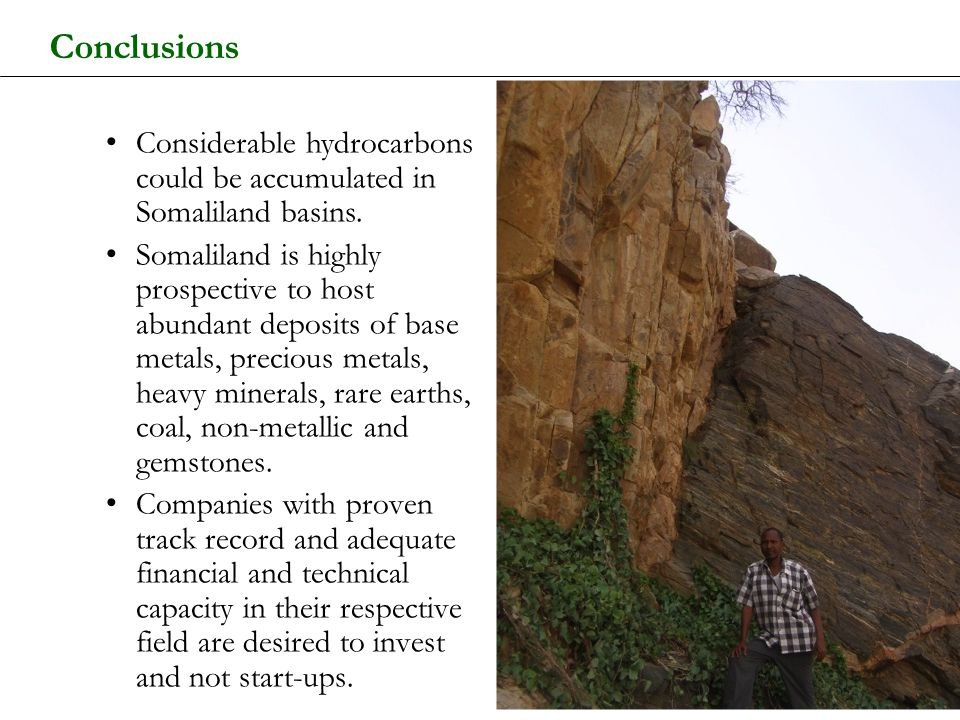 Conclusions Considerable hydrocarbons could be accumulated in Somaliland basins.