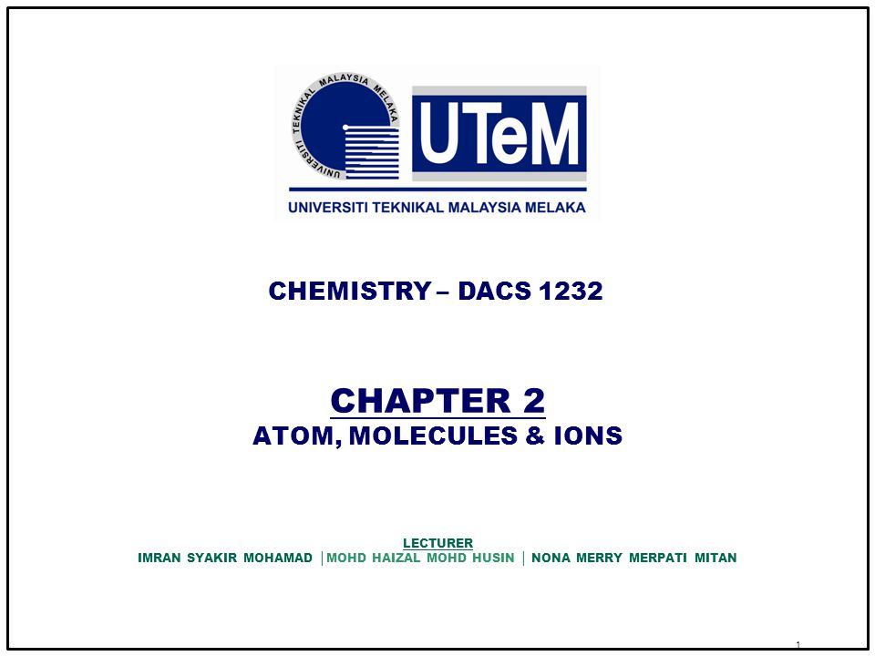 CHAPTER 2 ATOM, MOLECULES & IONS