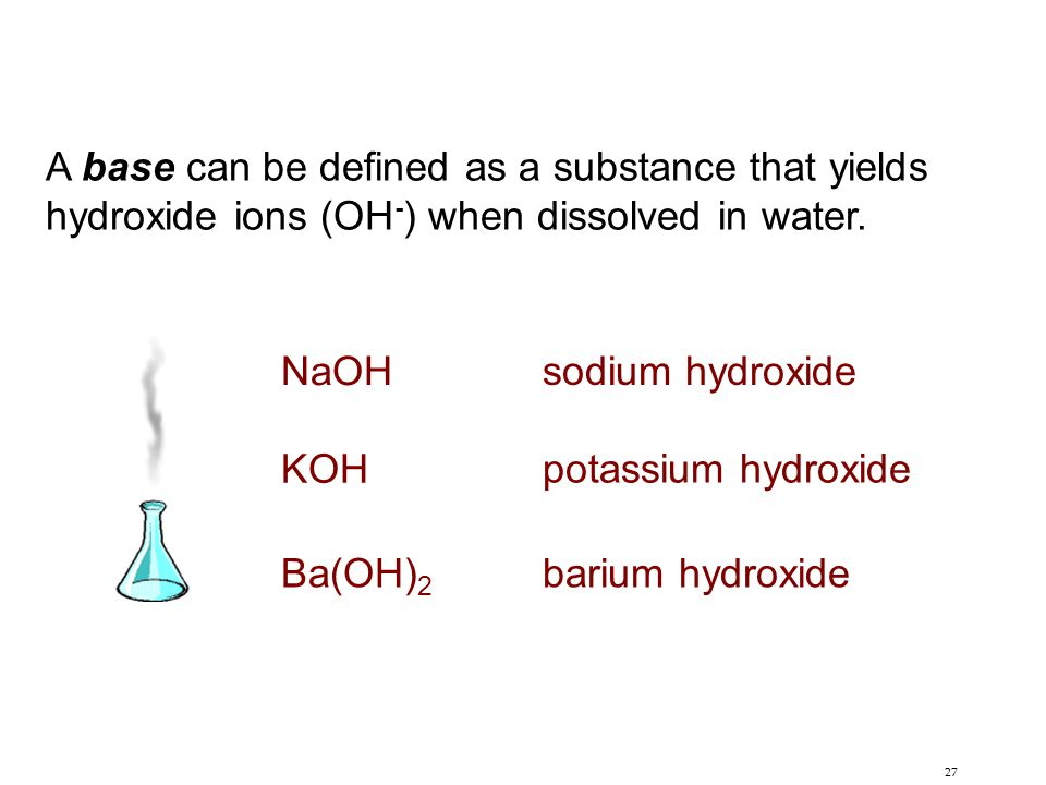 A base can be defined as a substance that yields