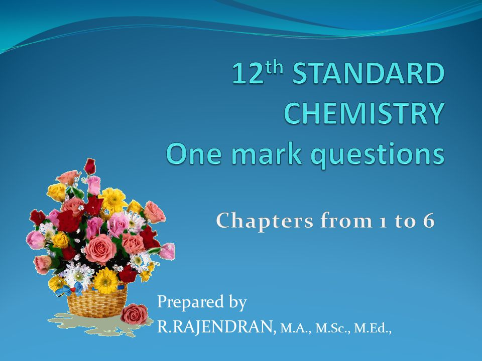 12th STANDARD CHEMISTRY One mark questions