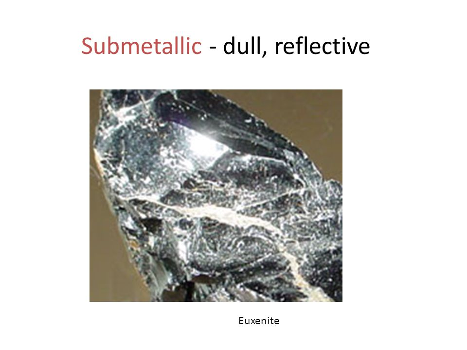 Submetallic - dull, reflective