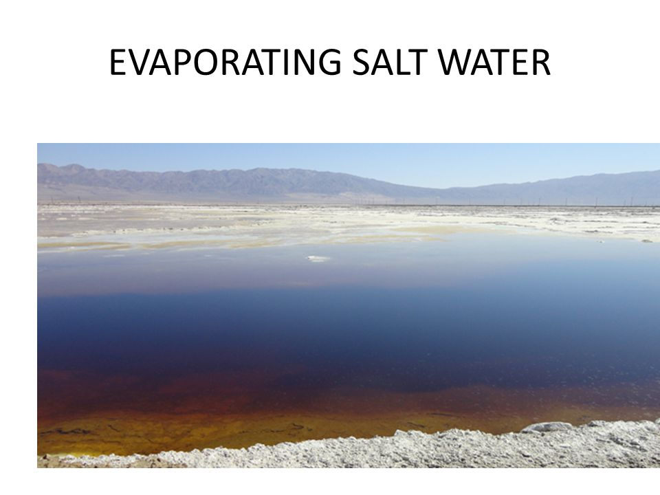 EVAPORATING SALT WATER