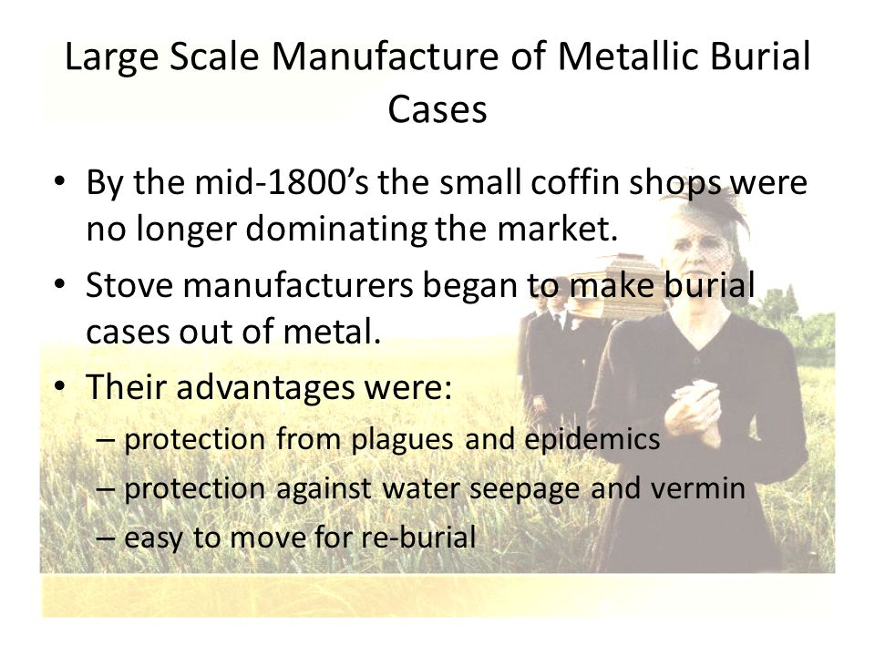 Large Scale Manufacture of Metallic Burial Cases