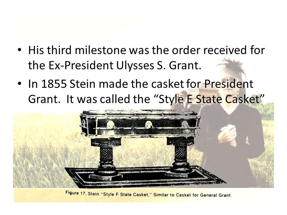 His third milestone was the order received for the Ex-President Ulysses S. Grant.