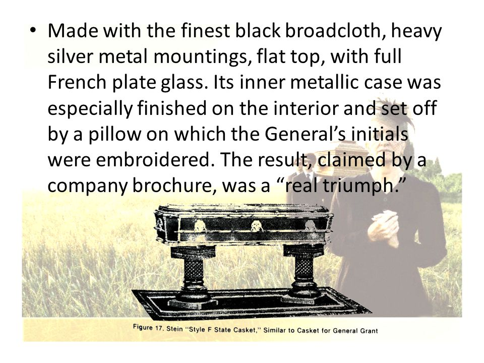Made with the finest black broadcloth, heavy silver metal mountings, flat top, with full French plate glass.