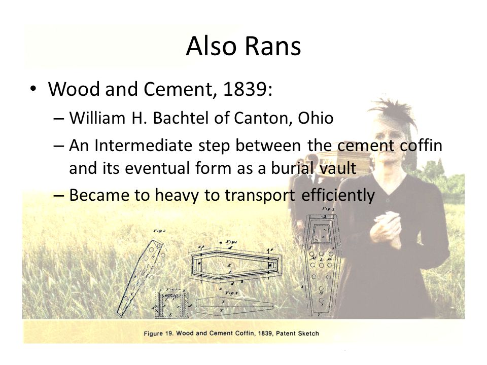 Also Rans Wood and Cement, 1839: William H. Bachtel of Canton, Ohio