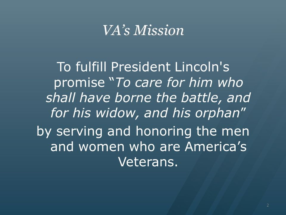 by serving and honoring the men and women who are America's Veterans.