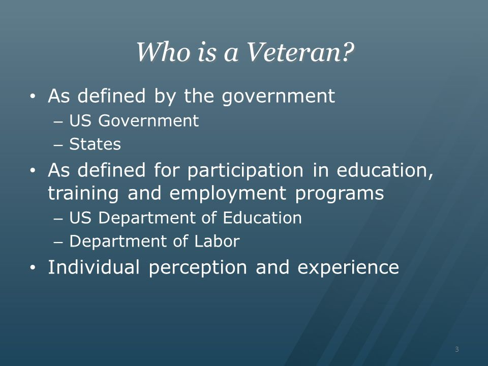 Who is a Veteran As defined by the government