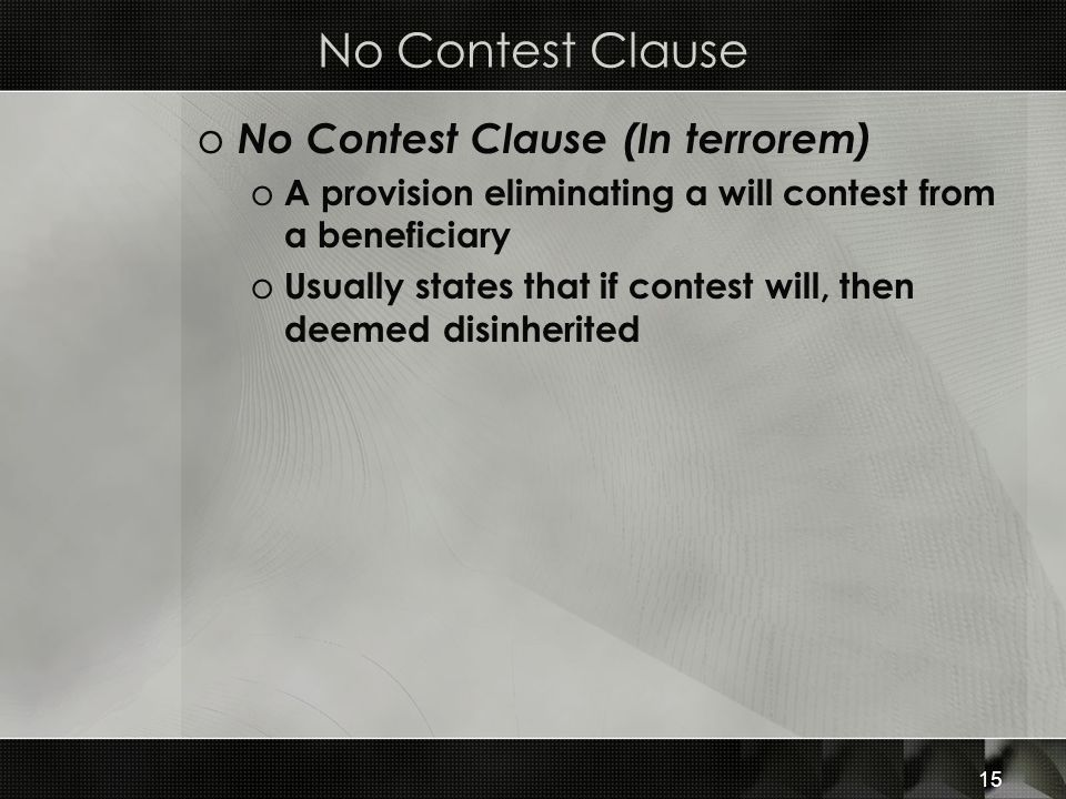 No Contest Clause No Contest Clause (In terrorem)