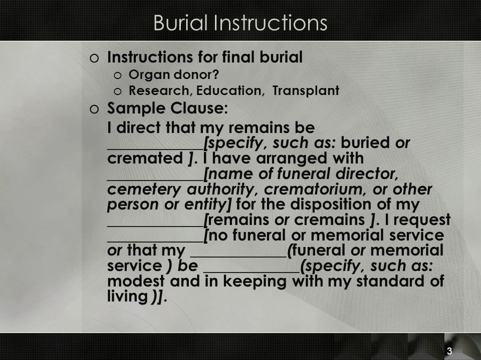 Burial Instructions Instructions for final burial Sample Clause: