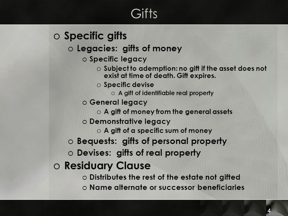 Gifts Specific gifts Residuary Clause Legacies: gifts of money
