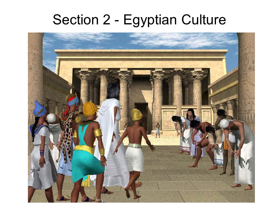 Section 2 - Egyptian Culture