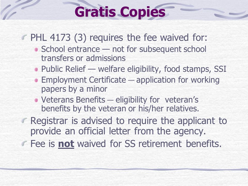 Gratis Copies PHL 4173 (3) requires the fee waived for: