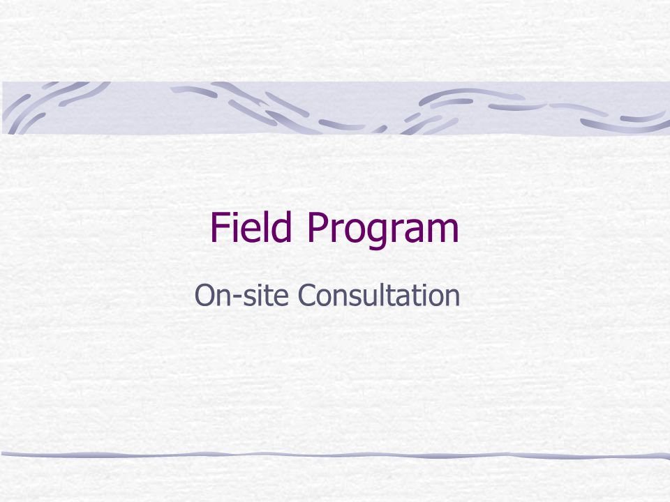Field Program On-site Consultation
