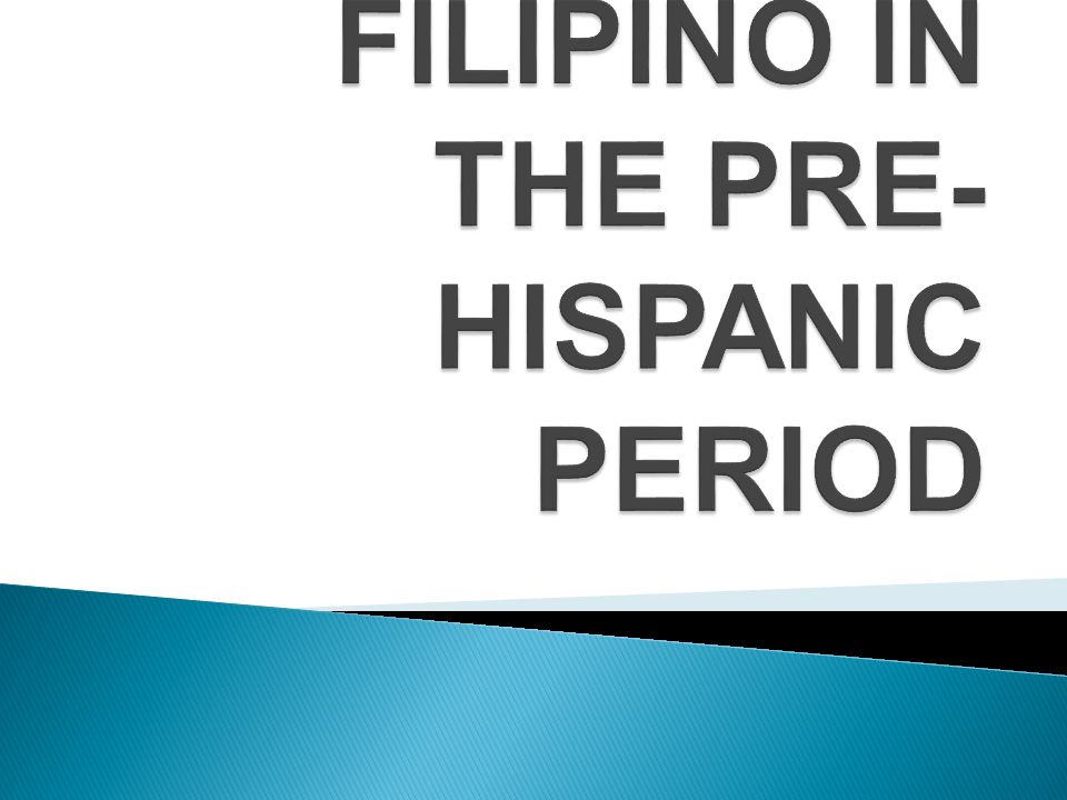 EARLY FILIPINO IN THE PRE-HISPANIC PERIOD