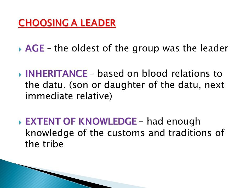 CHOOSING A LEADER AGE – the oldest of the group was the leader.