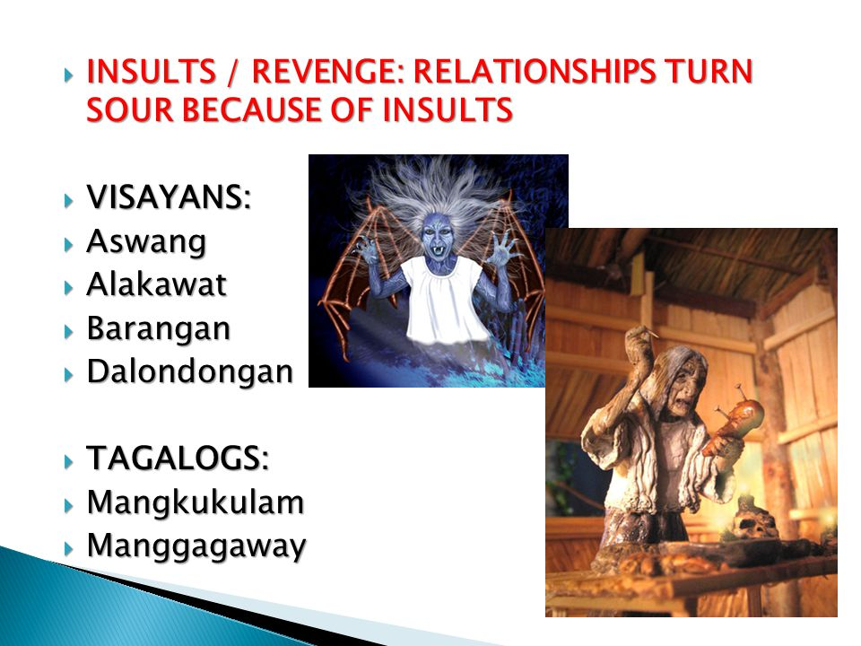 INSULTS / REVENGE: RELATIONSHIPS TURN SOUR BECAUSE OF INSULTS