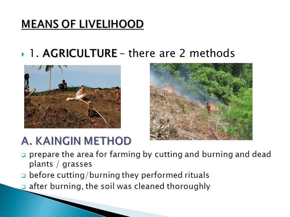 1. AGRICULTURE – there are 2 methods