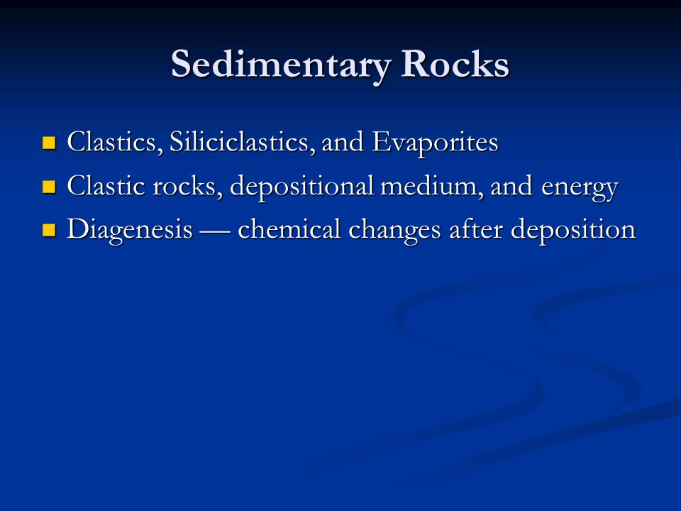 Sedimentary Rocks Clastics, Siliciclastics, and Evaporites