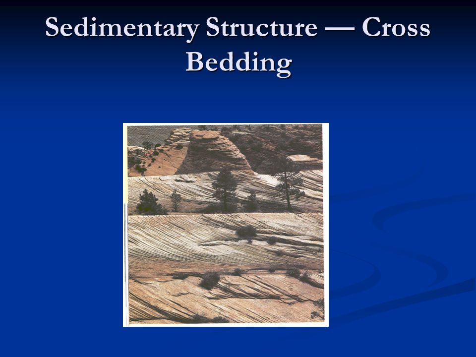 Sedimentary Structure — Cross Bedding