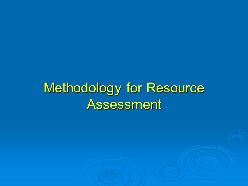 Methodology for Resource Assessment