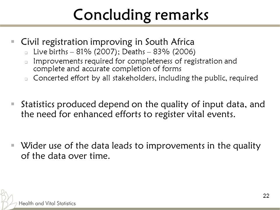 Concluding remarks Civil registration improving in South Africa