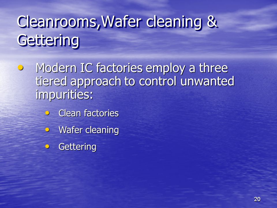 Cleanrooms,Wafer cleaning & Gettering