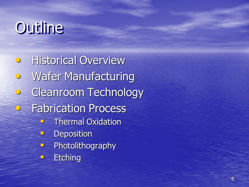 Outline Historical Overview Wafer Manufacturing Cleanroom Technology